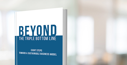 Beyond the Triple Bottom Line